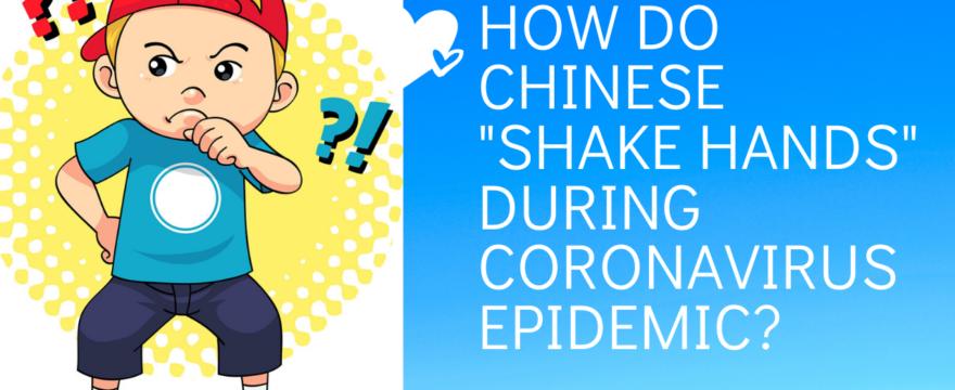"""How do Chinese """"Shake Hands"""" during coronavirus epidemic?"""